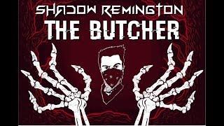 Shadow Remington - The Butcher