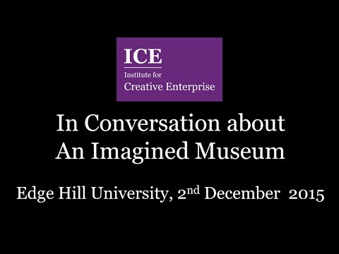 ICE In Conversation About: An Imagined Museum