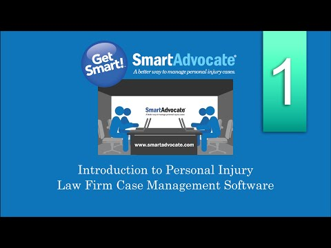 SmartAdvocate's Introduction to Personal Injury Law Firm Case Management Software