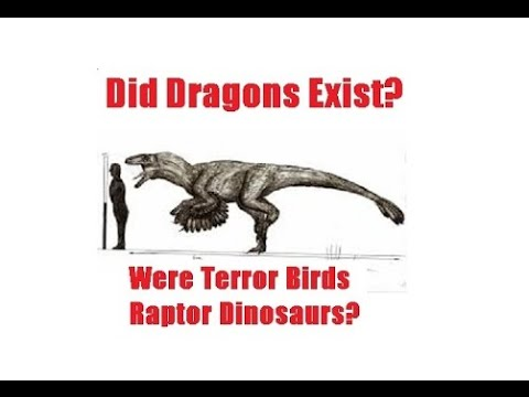 Reality of Myth: Did Dragons Exist? Of Phorusrhacidae, Raptors, Ice Age Dragons and Terror Birds