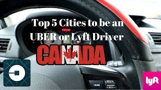Top 5 Cities to be an Uber / Lyft Driver in Canada