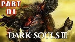 Dark Souls 3 Gameplay Part 1 Walkthrough [XBOX ONE S]