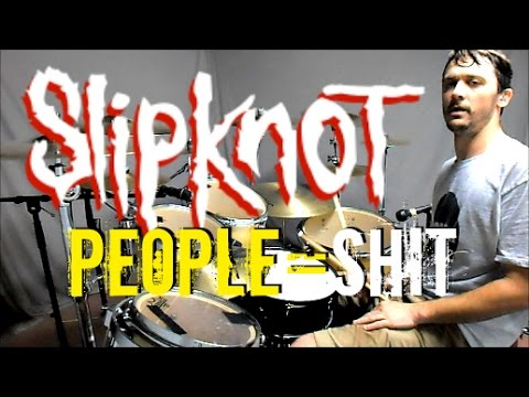 SLIPKNOT - PEOPLE=SHIT - Drum Cover