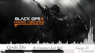 Black Ops 2 Soundtrack: Cordis Die