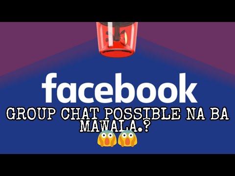 FACEBOOK GROUP CHAT Ll MAWAWALA NA BA.!?