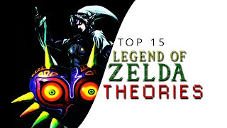 Top 15 Legend of Zelda Theories