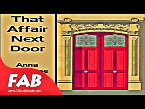 That Affair Next Door Full Audiobook by Anna Katharine GREEN by Detective Fiction