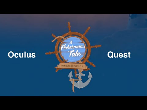 Oculus Quest: A Fisherman's Tale Game Review