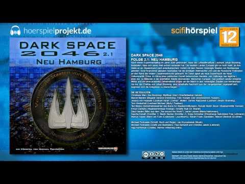 Dark Space 2046 - Folge 2.1 - Neu Hamburg (Science Fiction / Hörspiel / Hörbuch / Komplett)