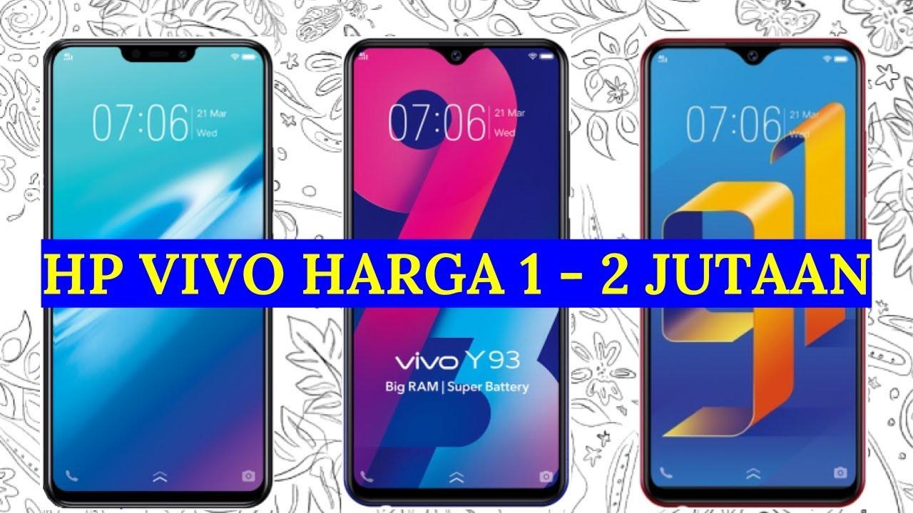 5 Hp Vivo Harga 1 2 Jutaan Terbaik 2019 Youtube