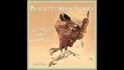 Blackfeet Indian Stories (FULL Audiobook) - part (1 of 3)