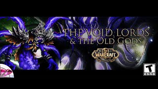 World of Warcraft Chronicles | The Void Lords and The Old Gods
