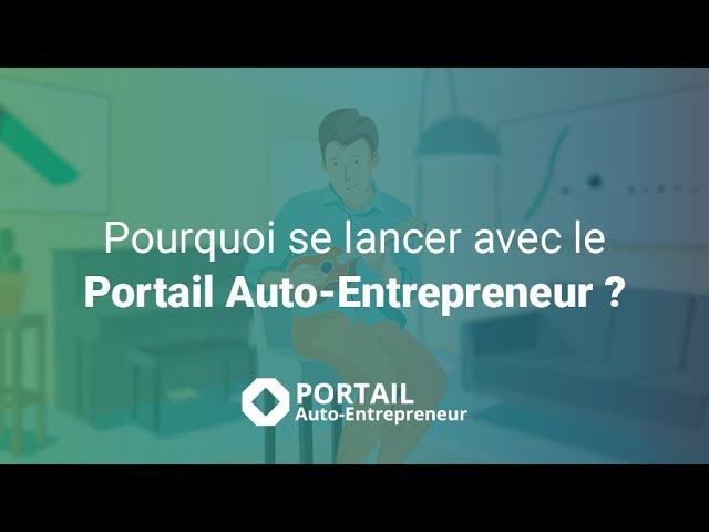 Pourquoi se lancer avec le Portail Auto-Entrepreneur ?