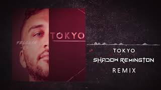 Felckin - Tokyo (Shadow Remington Remix)