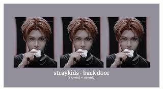 straykids - back door (slowed + reverb)