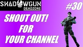 Shout out for your channel #30: Shadowgun-Deadzone and 200k views!  (PC gameplay/commentary)