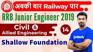 9:00 AM - RRB JE 2019   Civil Engg by Sandeep Sir   Shallow Foundation