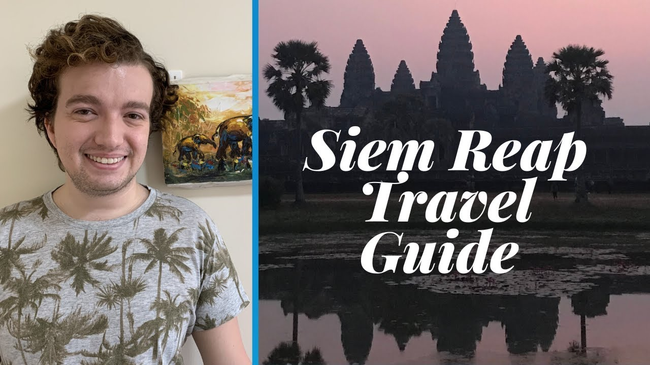 Cambodia Travel Guide | Siem Reap and Angkor Wat