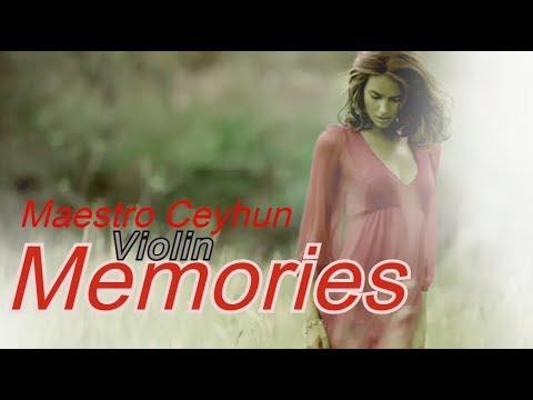Memories -  Maestro Ceyhun (Violin) Music Video