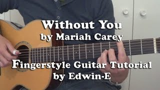 Without You by Mariah Carey - Fingerstyle Guitar Tutorial Cover (Free TABS)