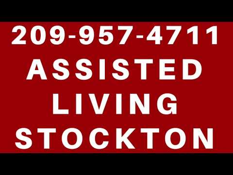 ASSISTED LIVING STOCKTON * STOCKTON ASSISTED LIVING * RETIREMENT HOMES STOCKTON