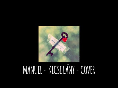 ➡ MANUEL - KICSI LÁNY - Cover - (reprod. malloy)