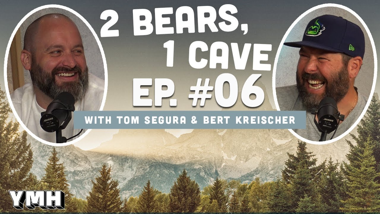 Ep 06 2 Bears 1 Cave W Tom Segura Bert Kreischer