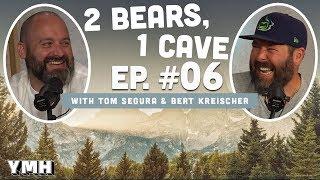 Ep. 06 | 2 Bears 1 Cave w/ Tom Segura & Bert Kreischer