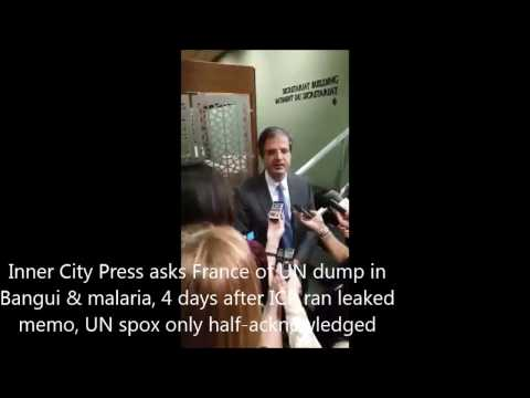 On UN Malaria Dump in CAR Exposed by ICP, France Tells ICP Priority, & Haley-Falcon, UK-Yemen