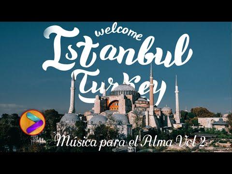 Música Relajante Turca Música Para El Alma Vol 2 Youtube