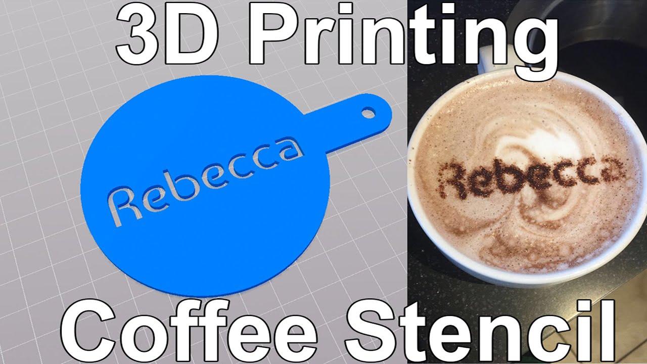 3d printed coffee stencil for rebecca youtube