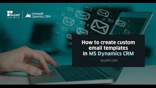 How to create custom email templates in MS Dynamics CRM