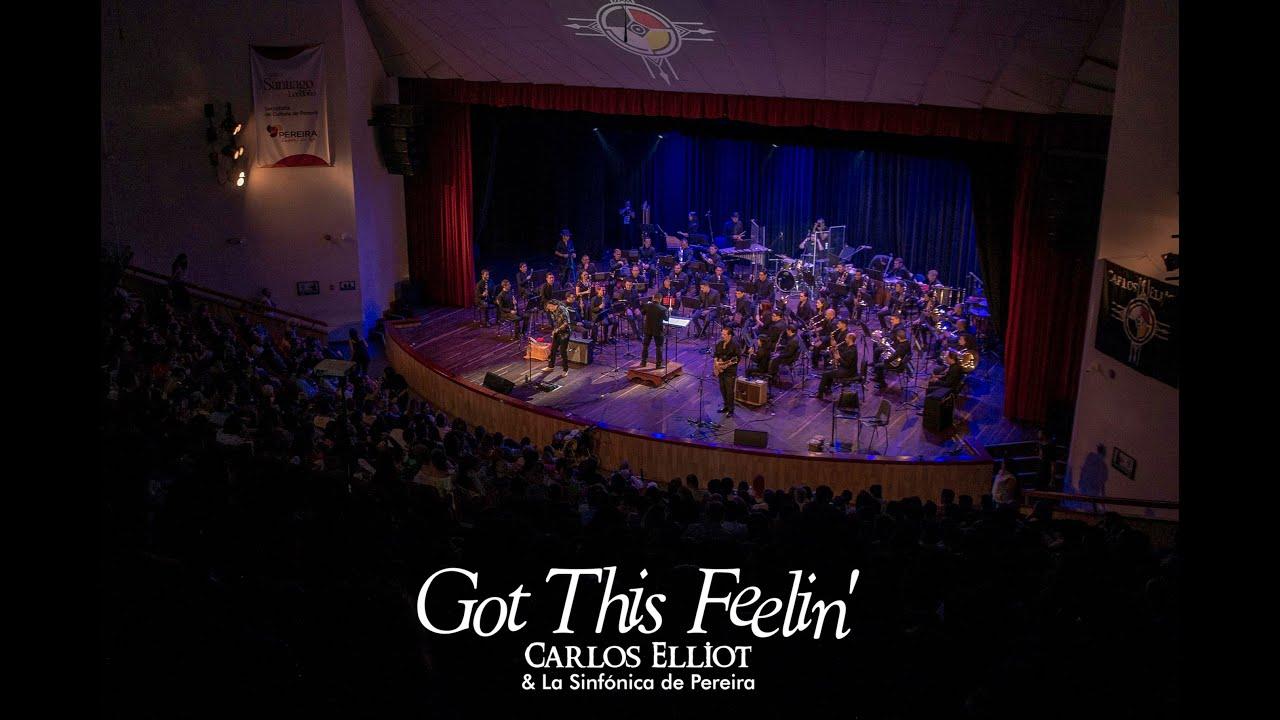 Carlos Elliot - Got This Feelin' (Symphonic) feat. La Sinfónica de Pereira