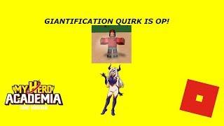 GIANTIFICATION QUIRK IS OP!|ROBLOX|My Hero Academia