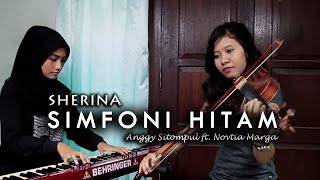 Sherina - Simfoni Hitam (Instrumental Cover) | Anggy Sitompul ft. Novtia Marga