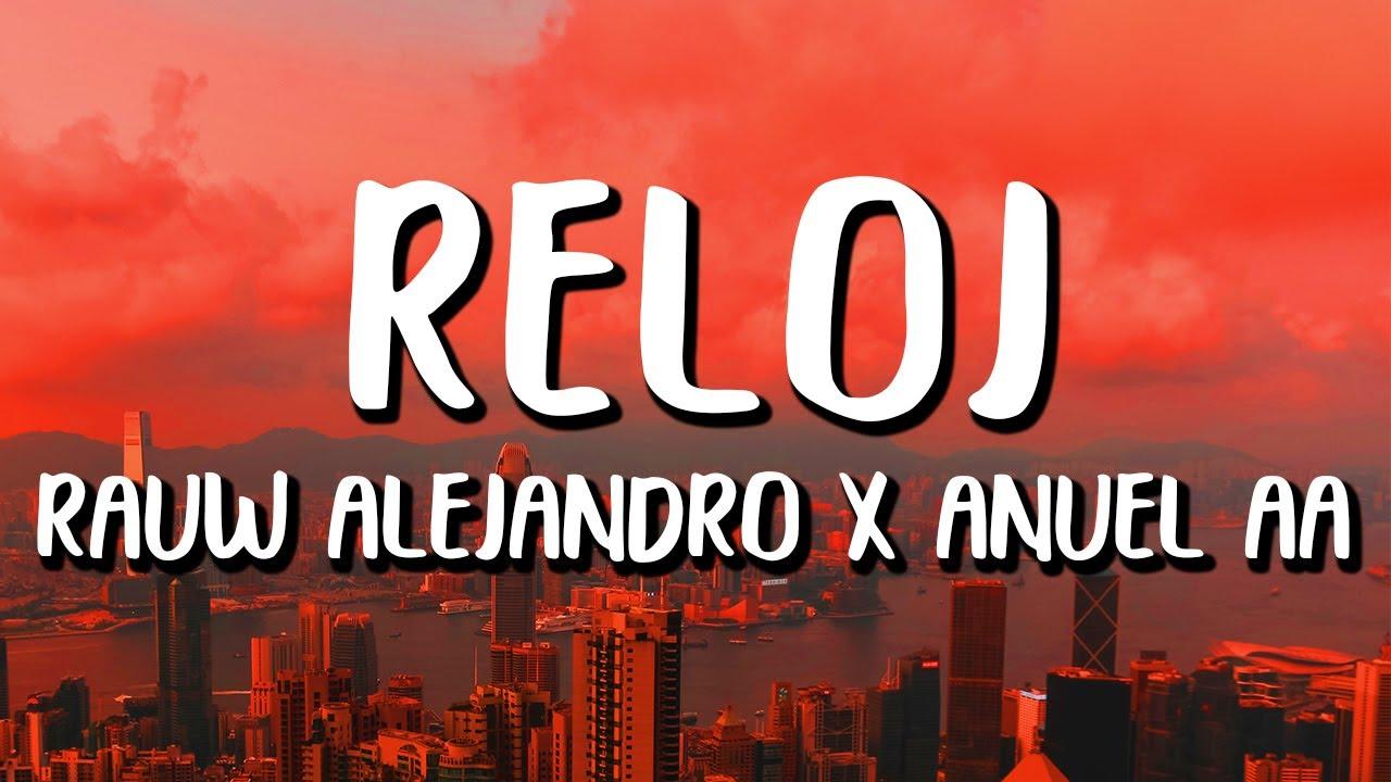 Rauw Alejandro x Anuel AA - Reloj (Letra/Lyrics)