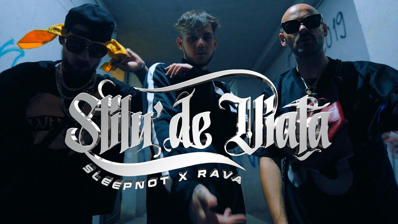 sleepnot x RAVA - Stilu' De Viață (Official Video)