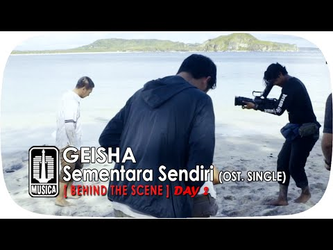 GEISHA - Sementara Sendiri (OST. SINGLE) | Behind The Scene - Day 2