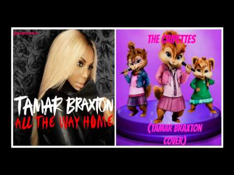 The Chipettes - All The Way Home ( @TamarBraxtonHer Cover) : (HD)