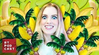 Barbara's Banana Bush - Ep. 601 - RT Podcast