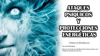 Ataques Psíquicos y Protecciones Energéticas