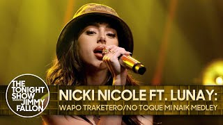 Nicki Nicole ft. Lunay: Wapo Traketero/No Toque Mi Naik Medley | The Tonight Show
