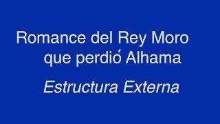 Romance del Rey Moro que perdió Alhama- Estructura Externa