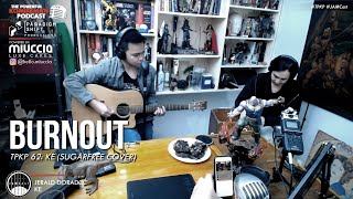 Burnout (Sugarfree Cover) —KE | #JAMCast