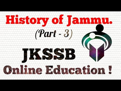 History of Jammu | Part-3 | JKSSB | Online Education !