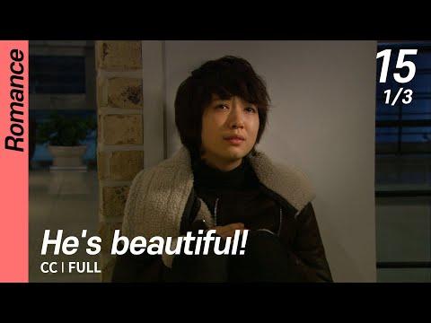 [CC/FULL]  He's Beautiful! EP15 (1/3)   미남이시네요