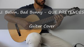 J. Balvin Bad Bunny QUE PRETENDES Guitar Cover.mp3