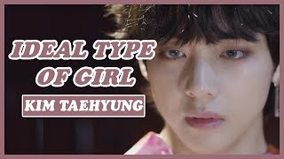 BTS Taehyungs Ideal Type Of Girl