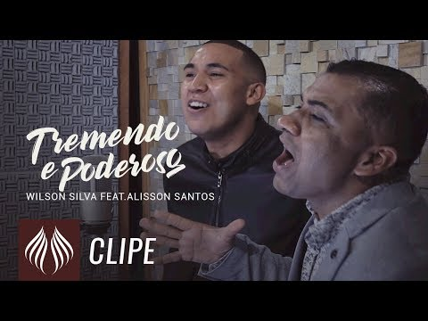 Wilson Silva – l Tremendo e Poderoso ft. Alisson Santos