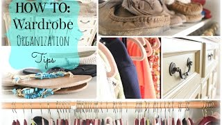 How To: Wardrobe And Closet Organization Tips 2015| Nikki G